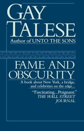 Fame and Obscurity by Gay Talese