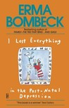 I Lost Everything in the Post-Natal Depression by Erma Bombeck