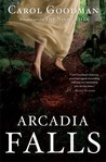 Arcadia Falls by Carol Goodman