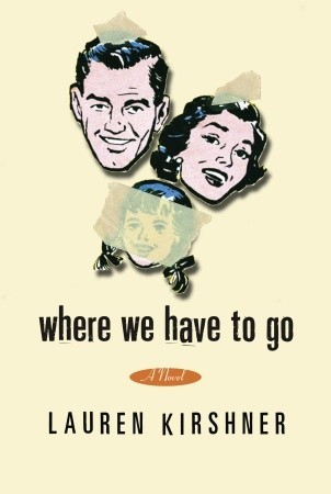 Where We Have to Go by Lauren Kirshner