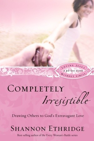 Completely irresistible drawing others to god s extravagant love