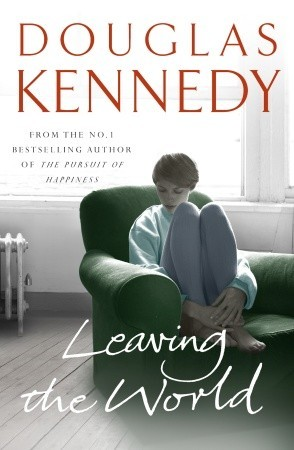 Leaving the World by Douglas Kennedy