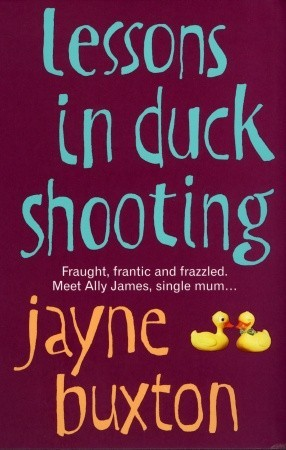 Lessons In Duck Shooting by Jayne Buxton