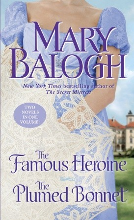 The Famous Heroine / The Plumed Bonnet by Mary Balogh