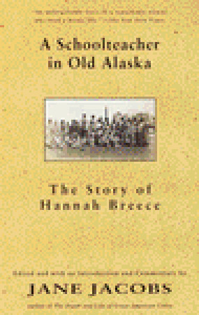 A Schoolteacher in Old Alaska by Hannah Breece
