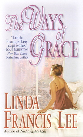 The Ways of Grace by Linda Francis Lee