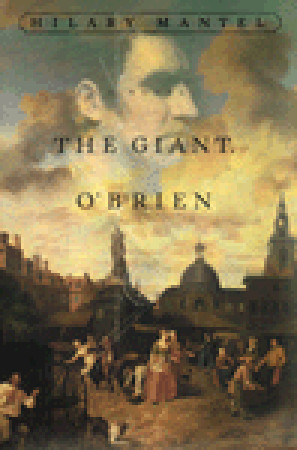 The Giant O'Brien by Hilary Mantel