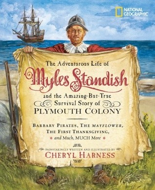 The Adventurous Life of Myles Standish and the Amazing-but-Tr... by Cheryl Harness