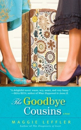 The Goodbye Cousins by Maggie Leffler