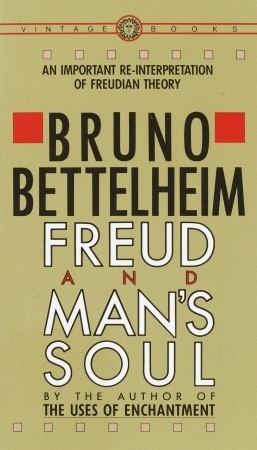 Freud and Man's Soul by Bruno Bettelheim