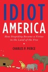 Idiot America by Charles P. Pierce