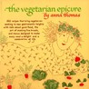 Vegetarian Epicure by Anna Thomas