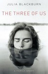 The Three of Us by Julia Blackburn