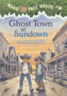 Ghost Town at Sundown (Magic Tree House, #10)