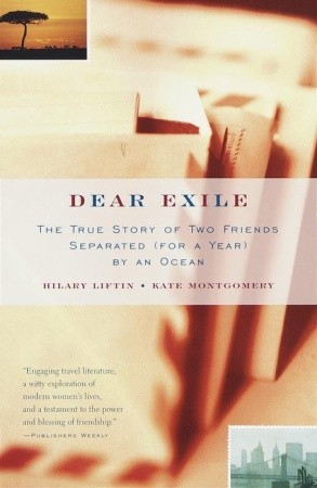 Dear Exile: The True Story of Two Friends Separated for a Year by an Ocean