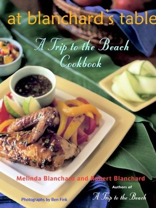 At Blanchard's Table by Melinda Blanchard