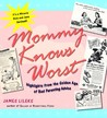 Mommy Knows Worst by James Lileks