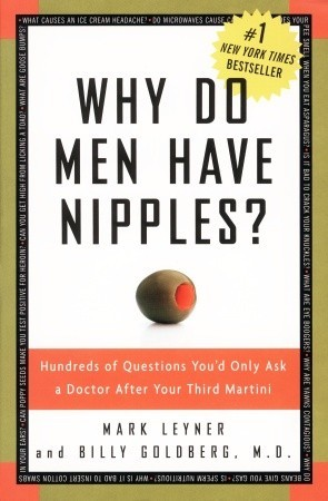 Why Do Men Have Nipples? by Mark Leyner