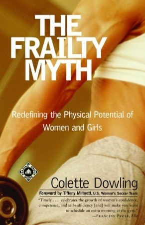 The Frailty Myth: Redefining the Physical Potential of Women and Girls