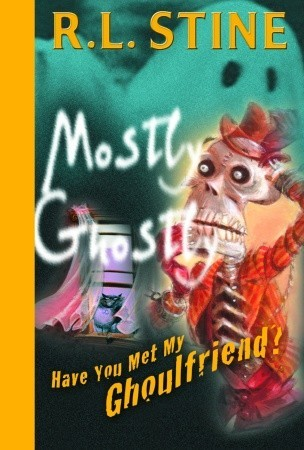 Have You Met My Ghoulfriend? (Mostly Ghostly #2)