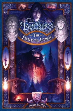 The Fiend and the Forge (The Tapestry, #3)