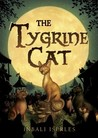 The Tygrine Cat
