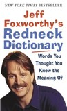 Jeff Foxworthy's Redneck Dictionary: Words You Thought You Knew the Meaning Of