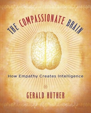 The Compassionate Brain by Gerald Hüther