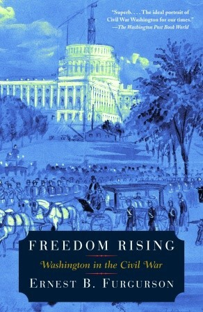 Freedom Rising: Washington in the Civil War