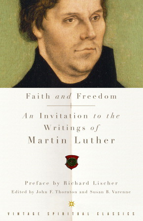 Faith and Freedom by Martin Luther
