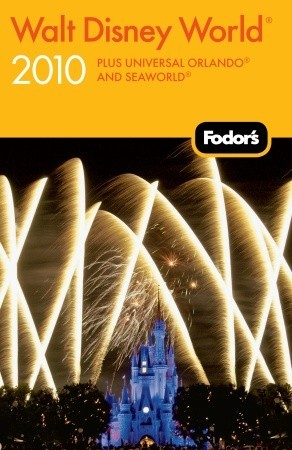 Fodor's Walt Disney World� 2010: plus Universal Orlando� and SeaWorld�