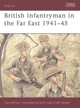 British Infantryman in the Far East 1941-45