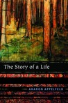 The Story of a Life by Aharon Appelfeld