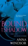 Bound by Shadow by Anna Windsor