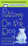 Putting On The Dog (Reigning Cats & Dogs Mystery, #2)