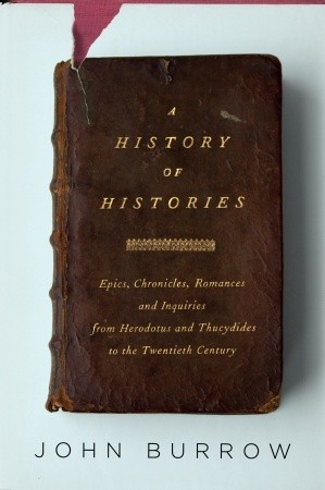 A History of Histories by J.W. Burrow