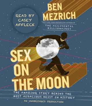 Sex on the Moon by Ben Mezrich