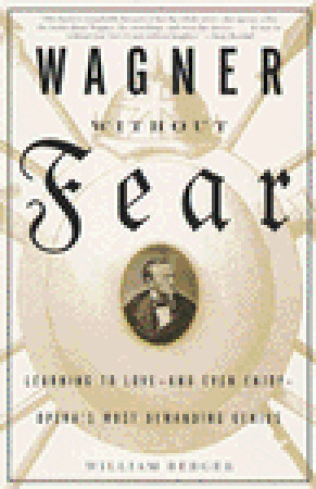Wagner Without Fear by William Berger