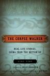 The Corpse Walker by Yiwu Liao