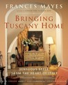 Bringing Tuscany Home: Sensuous Style From the Heart of Italy