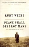 Peace Shall Destroy Many by Rudy Wiebe