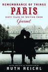 Remembrance of Things Paris: Sixty Years of Writing from Gourmet (Modern Library Food)