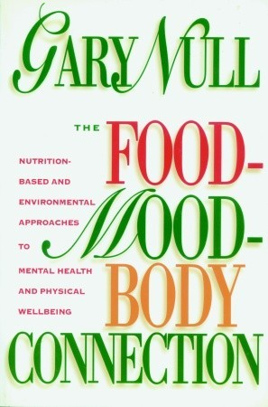 The Food-Mood-Body Connection: Nutrition-Based and Environmental Approaches to Mental Health