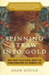 Spinning Straw into Gold by Joan Gould