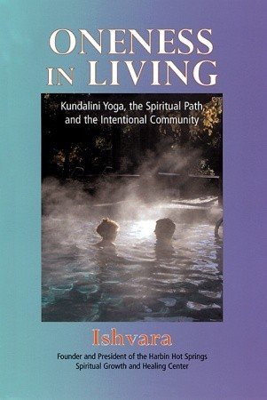Oneness in Living: Kundalini Yoga, the Spiritual Path, and the Intentional Community