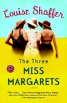 The Three Miss Margarets by Louise Shaffer