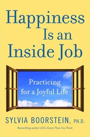 Happiness Is an Inside Job by Sylvia Boorstein