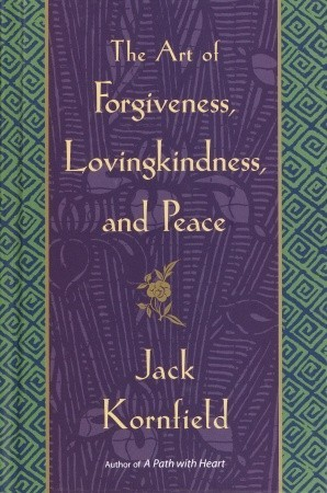 Download online for free The Art of Forgiveness, Lovingkindness, and Peace by Jack Kornfield PDF