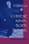Hsing-I: Chinese Mind-Body Boxing