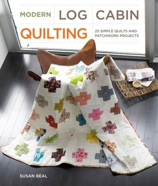 Modern Log Cabin Quilting by Susan Beal